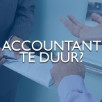 Is uw accountant te duur?
